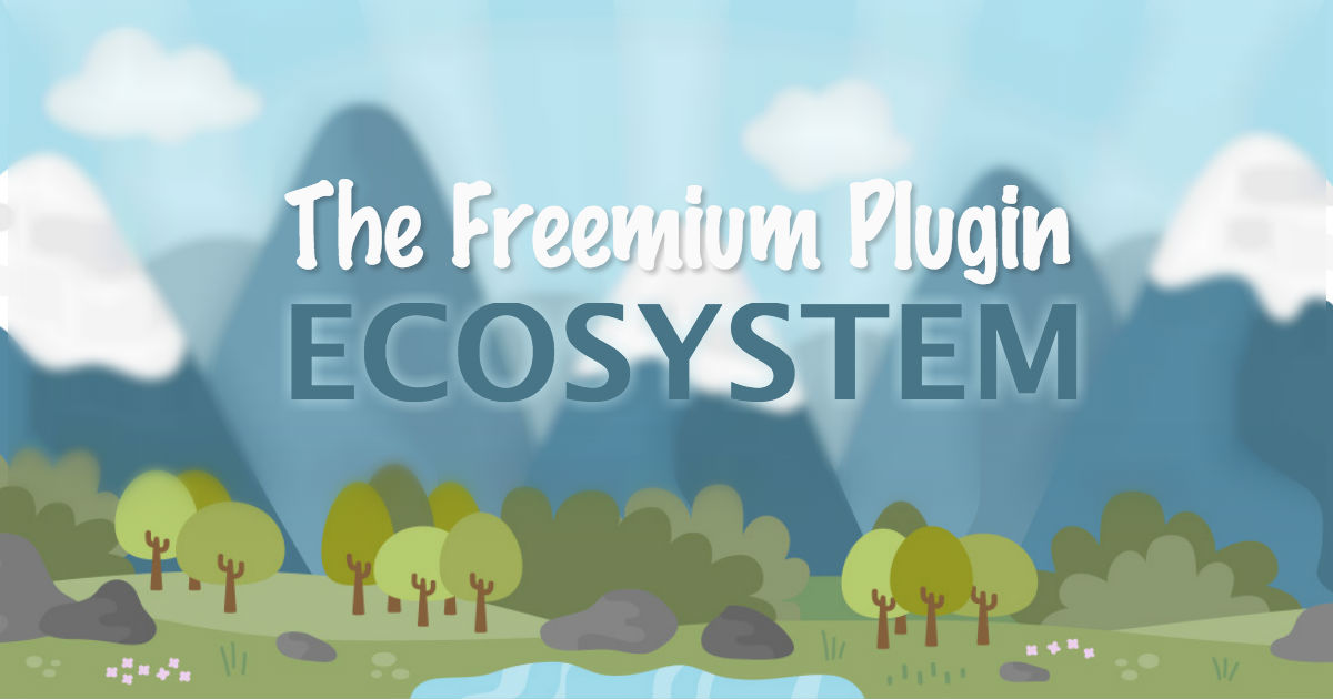 "Beautiful scenic artistry with the words ""The Freemium Plugin Ecosystem"" written on top."