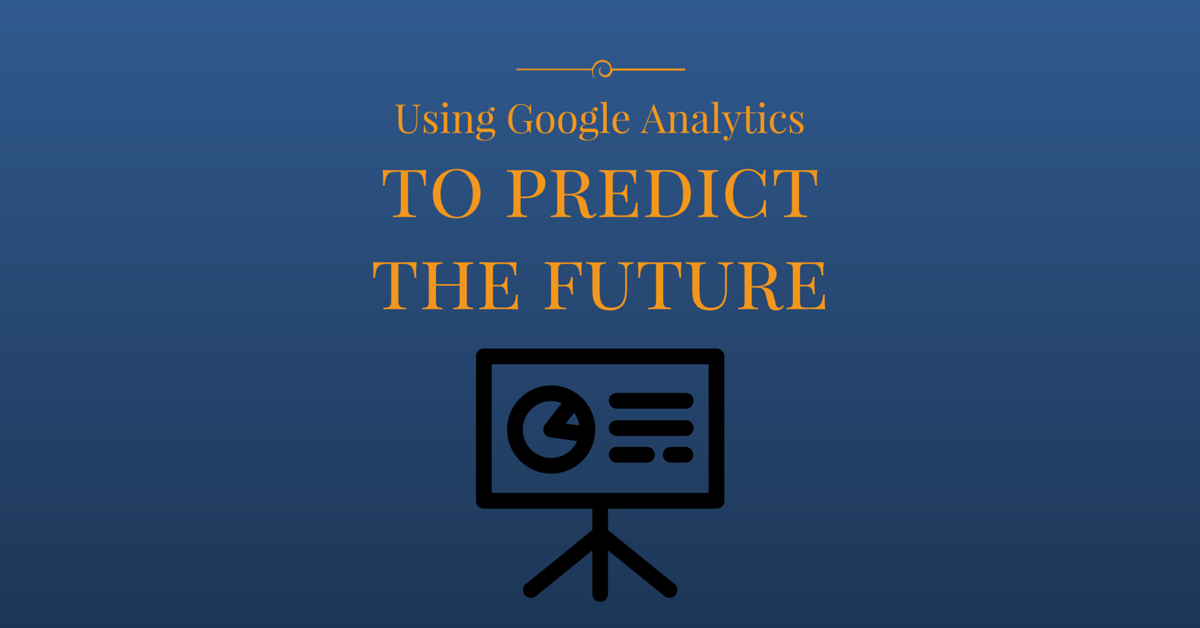 To Infinity and Beyond -- Predicting the Future with Google Analytics by Jason Knill with Blue Steele Solutions
