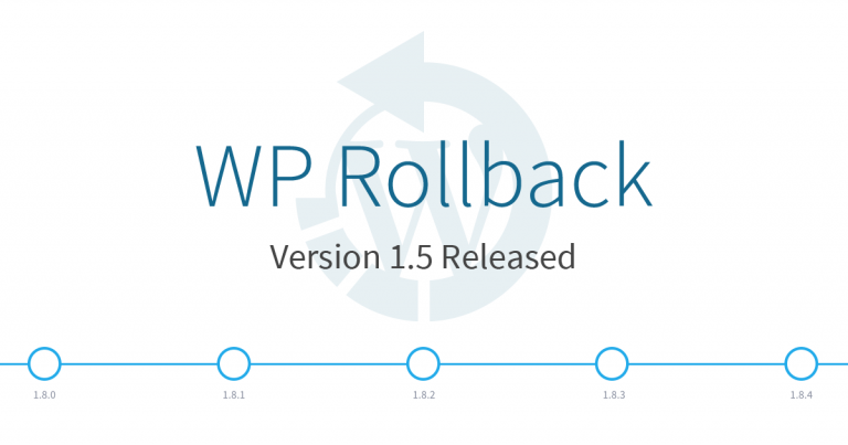 WP Rollback Version 1.5 Released