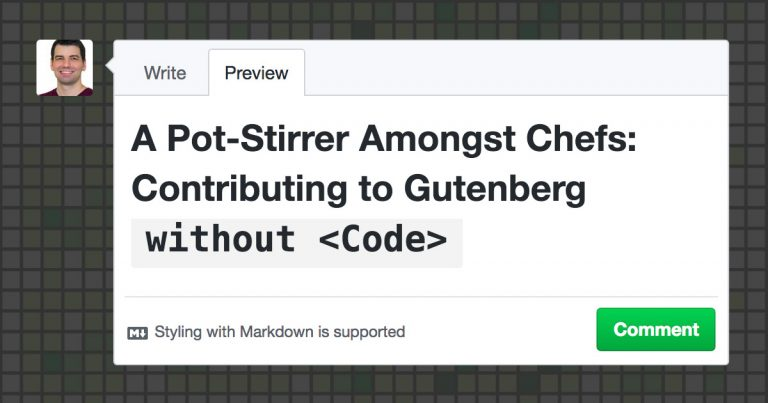 The Gutenberg WordPress editor is an important developing ui for the WordPress platform and ecosystem. So how can you contribute?