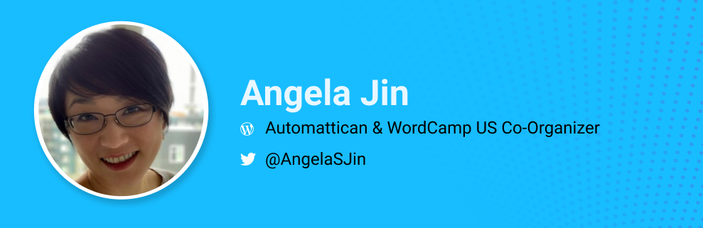 Angela Jin is a WordPress community builder, Automattican and WordCamp US Co-Organizer. @AngelaSJin