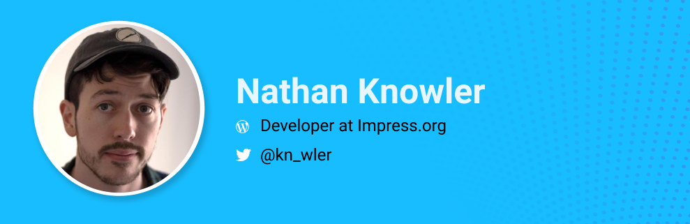 Nathan Knowler is a Developer at Impress.org. @kn_wler