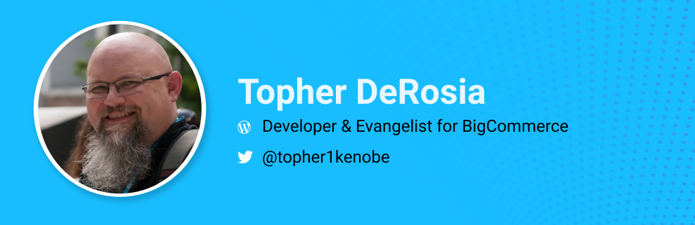 Topher DeRosia is a Developer, Curator of HeroPress and Evangelist for BigCommerce. @topher1kenobe